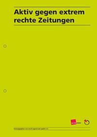 """Broschüre: """"Aktiv gegen extrem rechte Zeitungen"""" zum Download"""