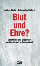 """25. Juni Buchvorstellung in Saalfeld: """"Blut und Ehre? Geschichte und Gegenwart rechter Gewalt in Deutschland"""""""
