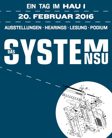 Das System NSU – Veranstaltungstag am 20. Februar 2016 im Theater Hebbel am Ufer (Berlin)