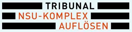Anklageschrift im Tribunal NSU-Komplex auflösen