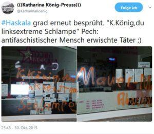"""Eingebetterter Tweet: """"'Haskala grad erneut besprüht. """"K.König, du linksextreme Schlampe"""" Pech: antifaschistischer mensch erwischte Täter ;)"""" zwei Bilder"""