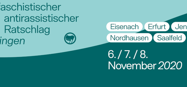 Aufruf zum 29 ½. antifaschistischen und antirassistischen Ratschlag Thüringen vom 06. bis 08. November 2020